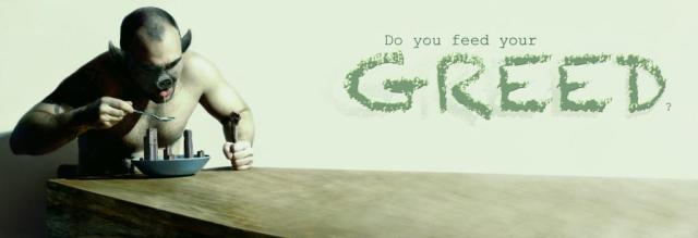 1326150068_do-you-feed-your-greed